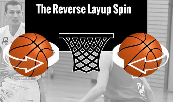 how to spin the ball for a reverse layup