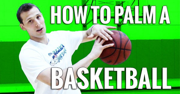 how to palm a basketball