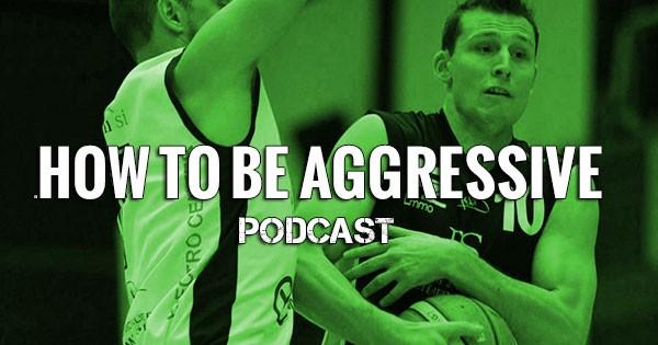 aggressive basketball